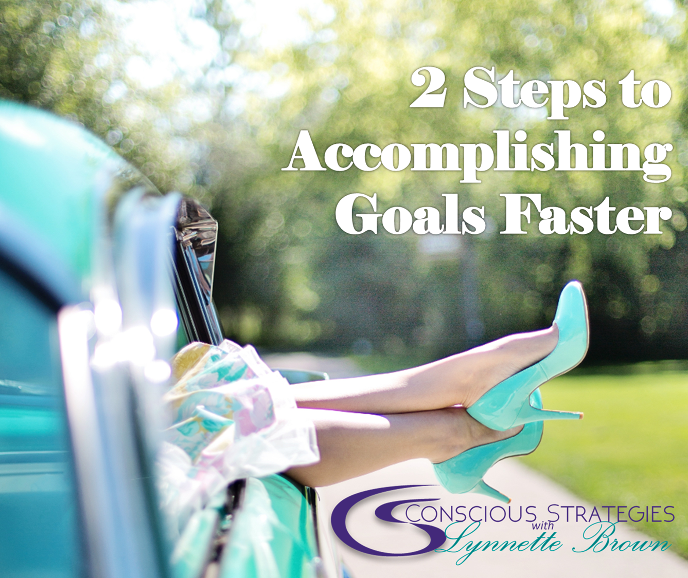 http://consciousstrategies.com/uncategorized/how-to-reach-your-goals-faster/